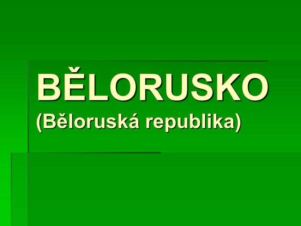BĚLORUSKO (Běloruská republika)