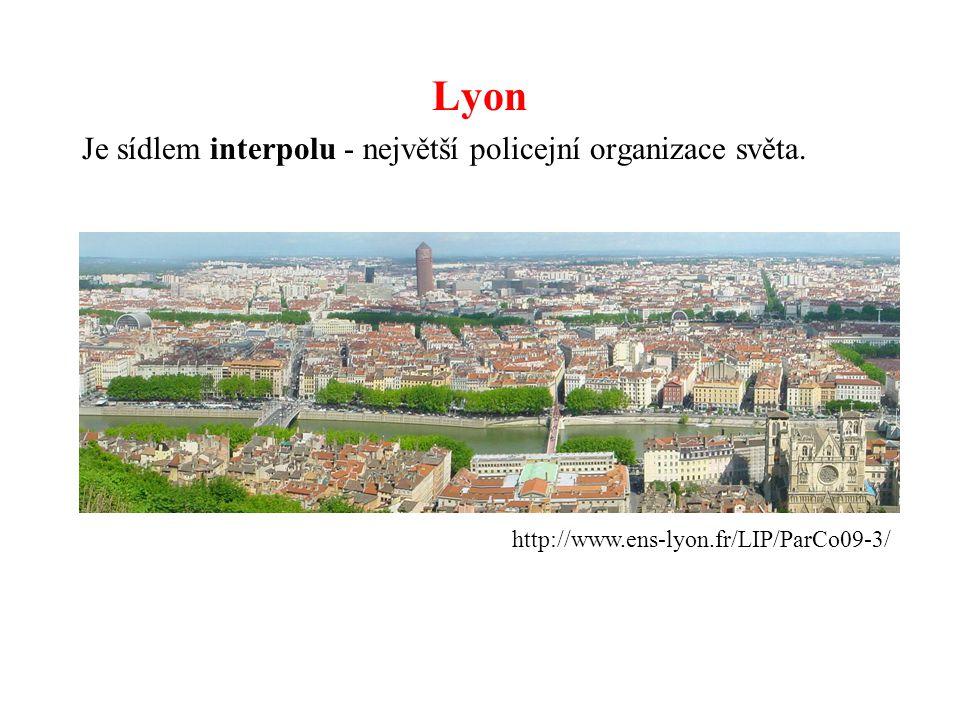 Lyon Je sídlem interpolu - největší policejní organizace světa.