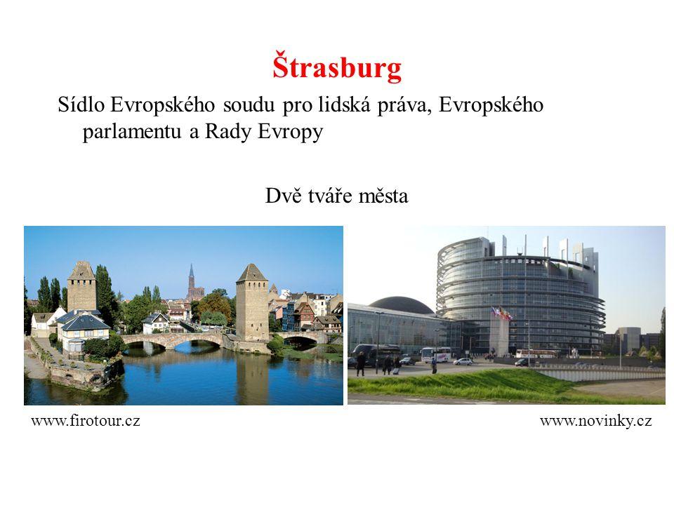 Štrasburg Sídlo Evropského soudu pro lidská práva, Evropského parlamentu a Rady Evropy. Dvě tváře města.