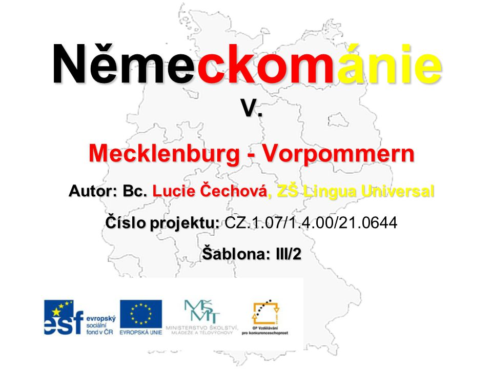 Mecklenburg - Vorpommern Autor: Bc. Lucie Čechová, ZŠ Lingua Universal