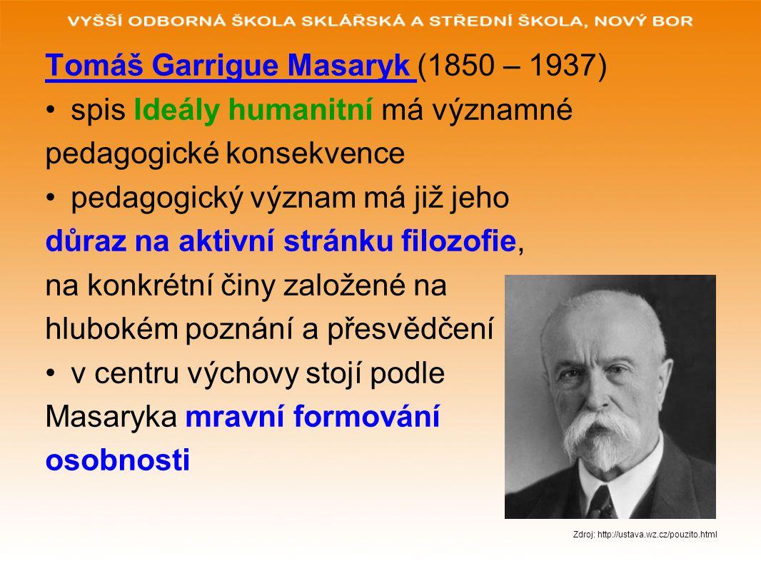 Tomáš Garrigue Masaryk (1850 – 1937) spis Ideály humanitní má významné