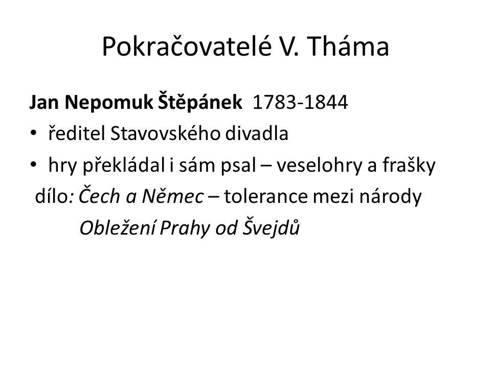 Pokračovatelé V. Tháma Jan Nepomuk Štěpánek 1783-1844