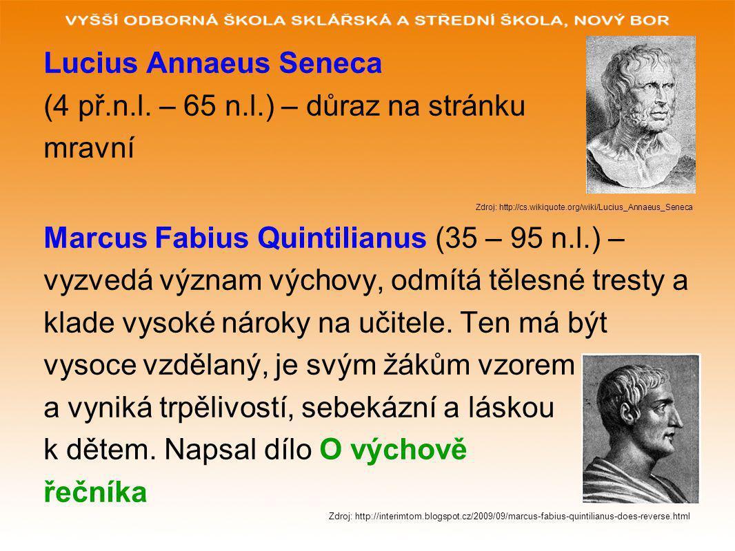 (4 př.n.l. – 65 n.l.) – důraz na stránku mravní
