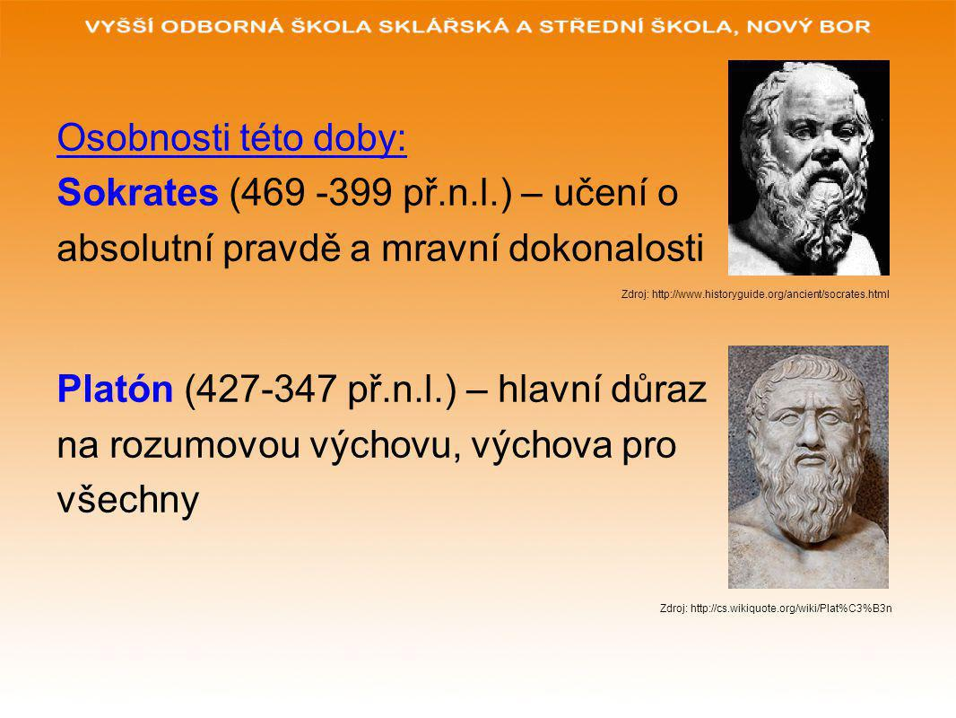Sokrates (469 -399 př.n.l.) – učení o