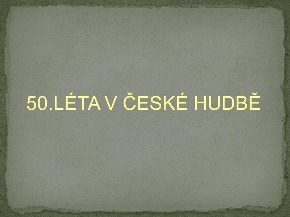 50.LÉTA V ČESKÉ HUDBĚ