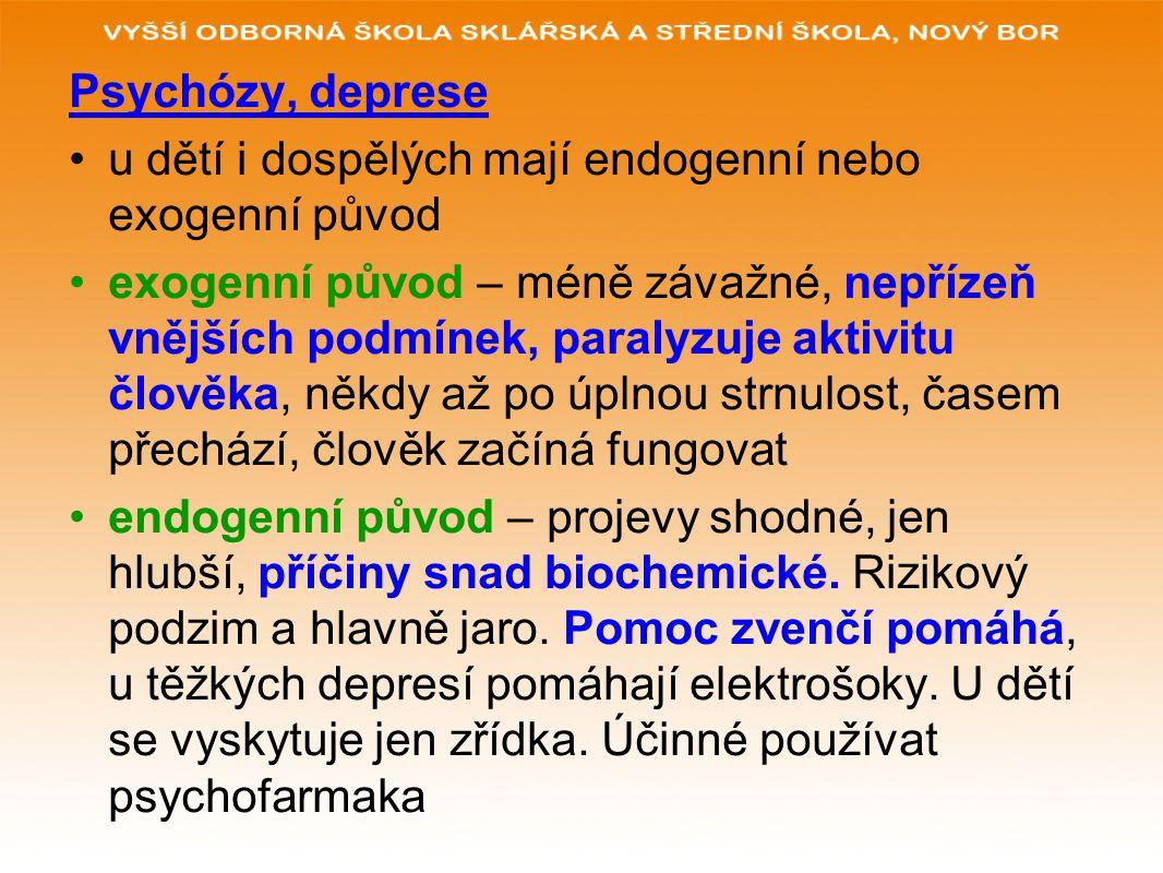Psychózy, deprese u dětí i dospělých mají endogenní nebo exogenní původ.