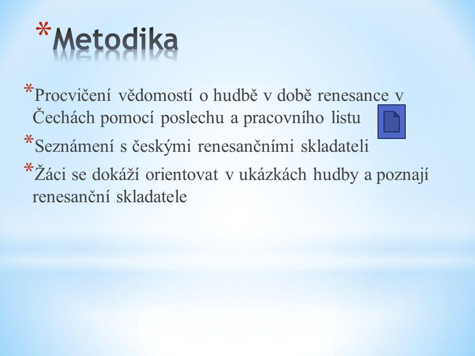 Metodika Procvičení vědomostí o hudbě v době renesance v Čechách pomocí poslechu a pracovního listu.