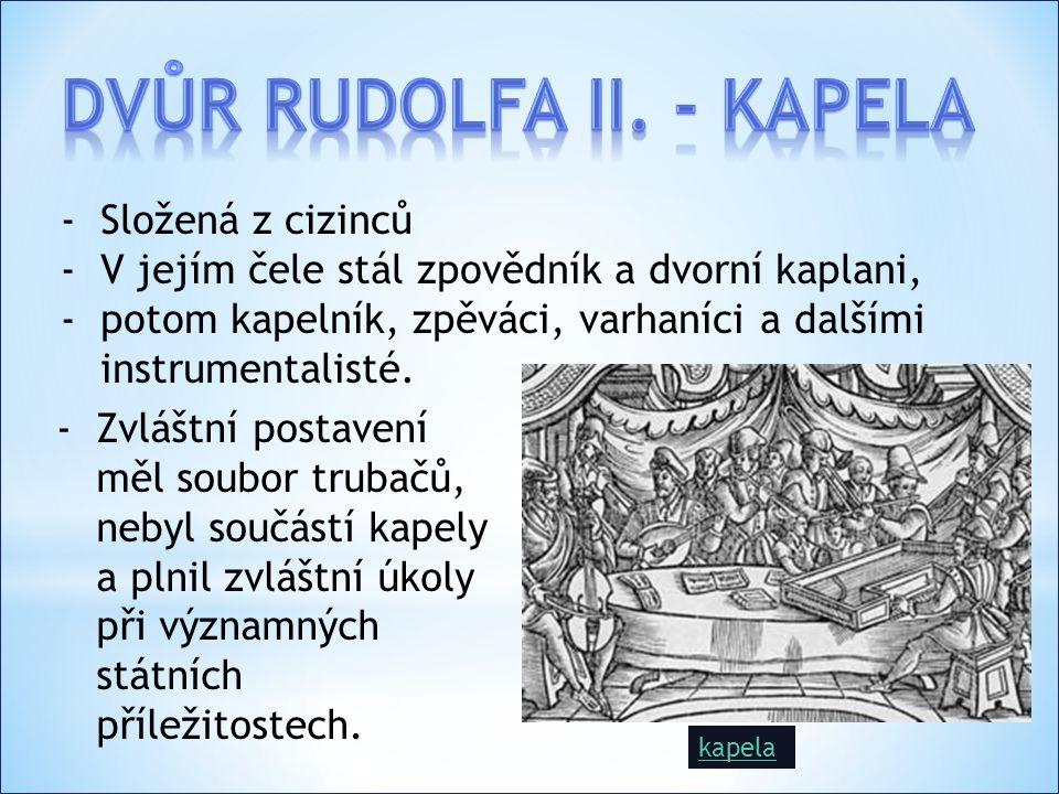 Dvůr Rudolfa II. - KAPELA