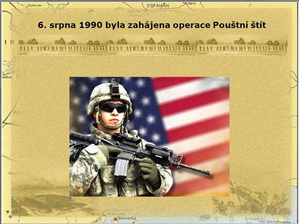 6. srpna 1990 byla zahájena operace Pouštní štít