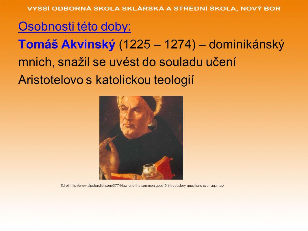 Tomáš Akvinský (1225 – 1274) – dominikánský