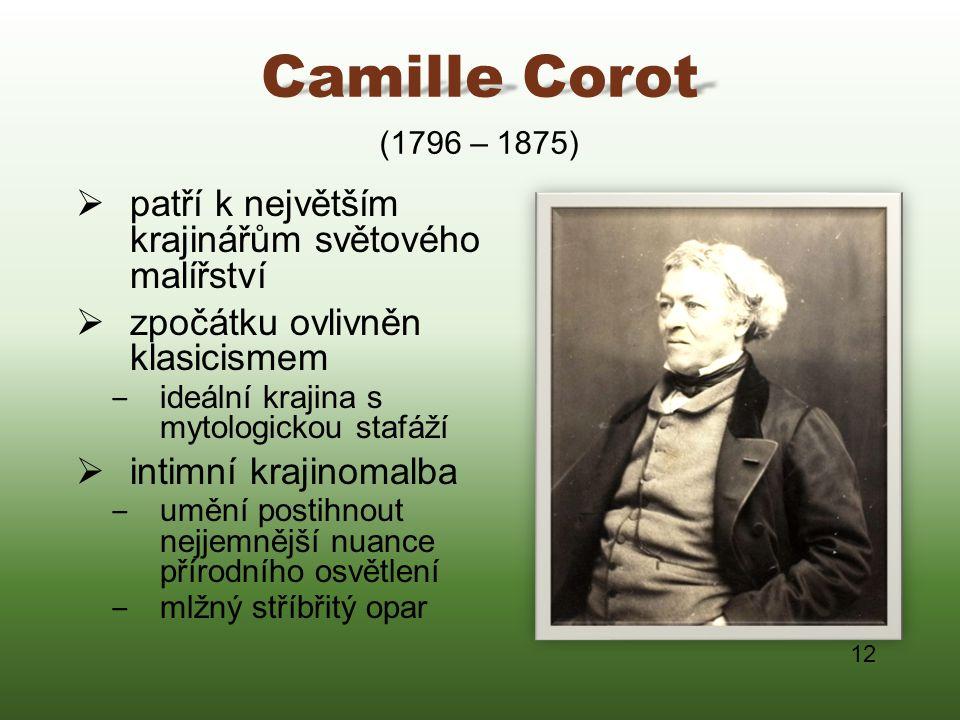 Camille Corot patří k největším krajinářům světového malířství