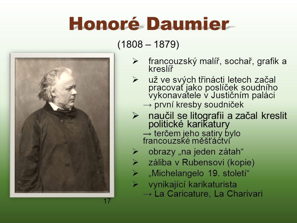 Honoré Daumier (1808 – 1879) francouzský malíř, sochař, grafik a kreslíř.