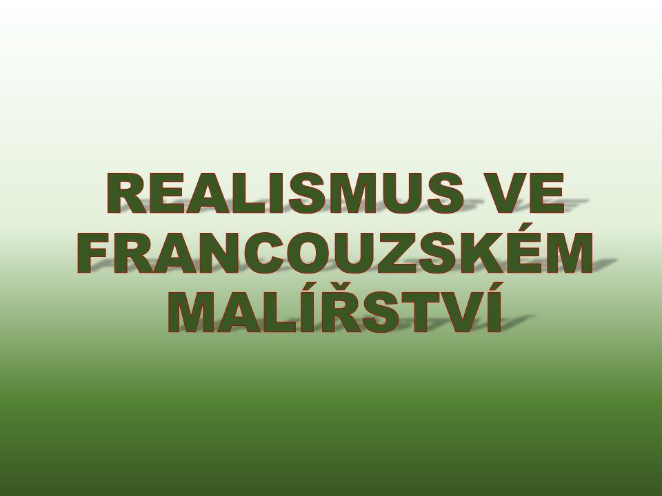 REALISMUS VE FRANCOUZSKÉM MALÍŘSTVÍ