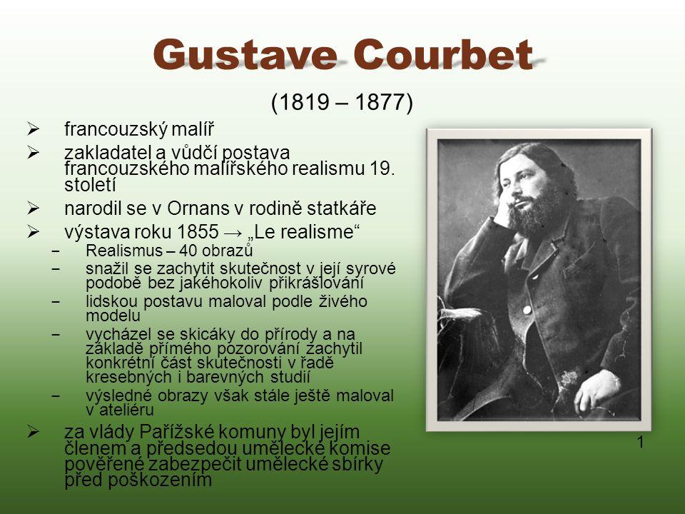 Gustave Courbet (1819 – 1877) francouzský malíř