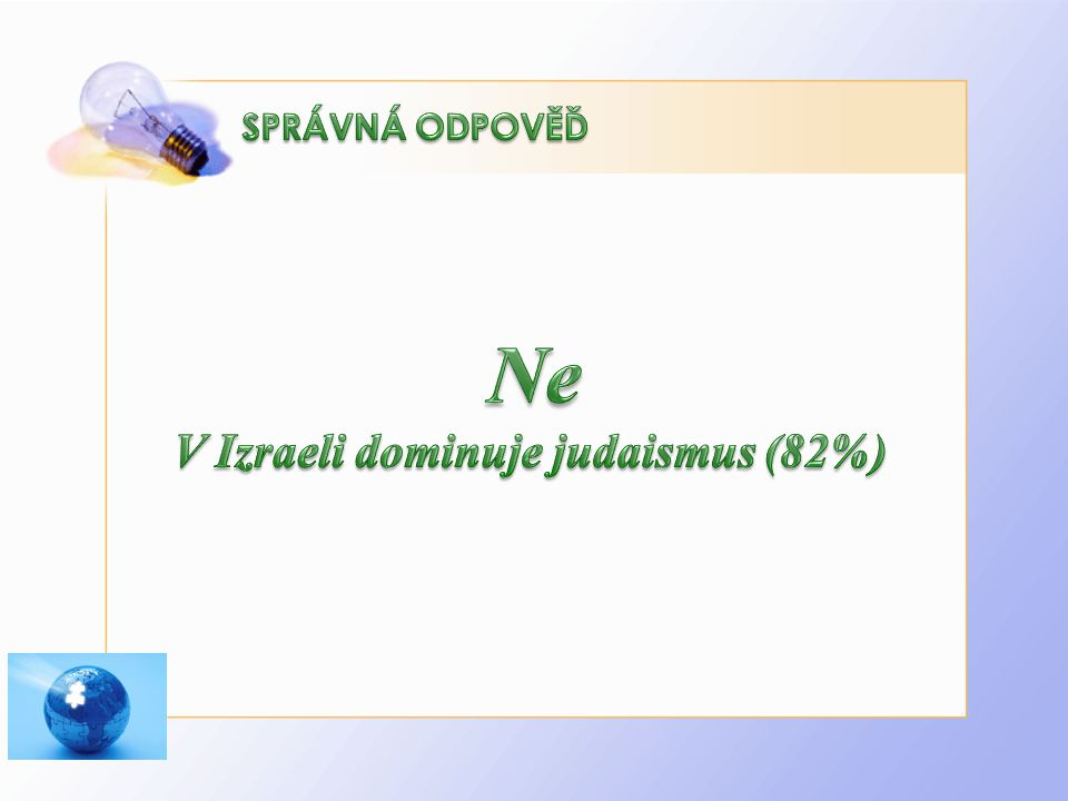 V Izraeli dominuje judaismus (82%)