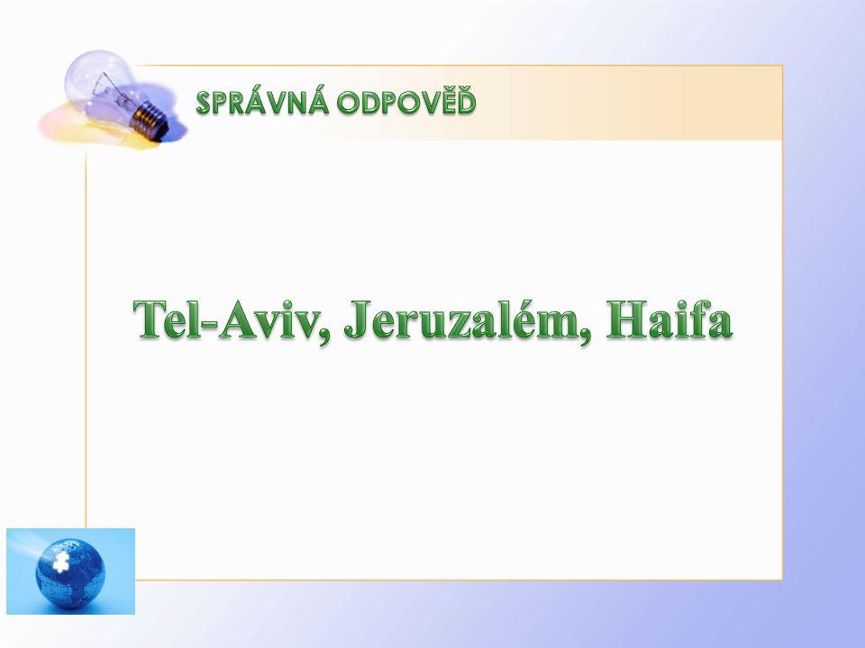 Tel-Aviv, Jeruzalém, Haifa
