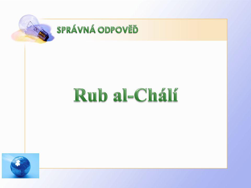 Rub al-Chálí SPRÁVNÁ ODPOVĚĎ