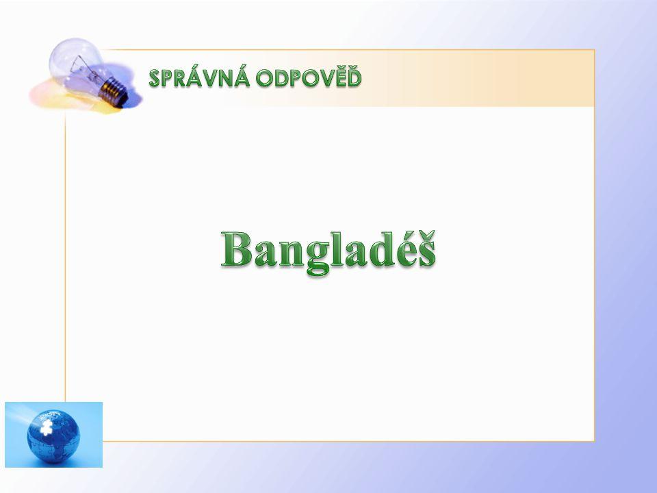 SPRÁVNÁ ODPOVĚĎ Bangladéš http://www.biolib.cz/IMG/GAL/73881.jpg