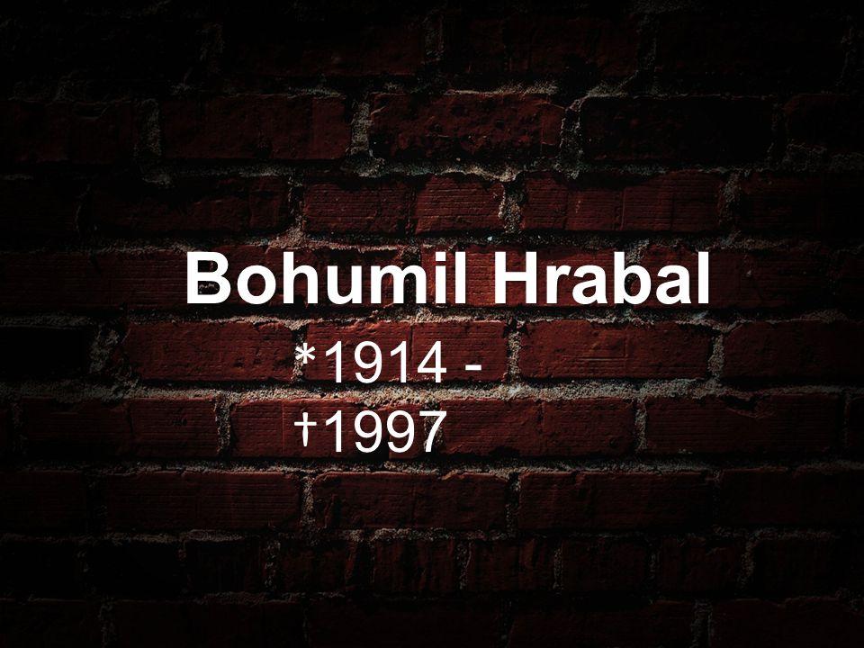 Bohumil Hrabal *1914 - †1997