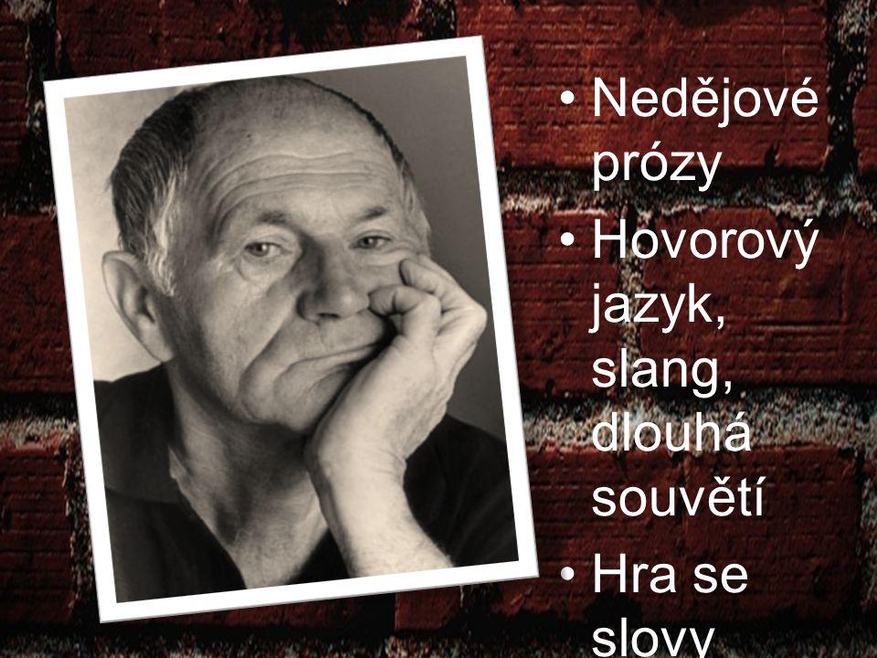 Nedějové prózy Hovorový jazyk, slang, dlouhá souvětí.
