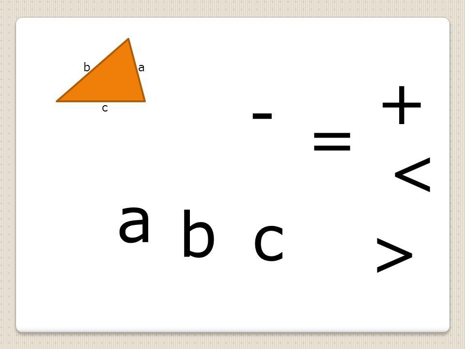 b a + - c = < a b c > Při postupné klikání se písmena a symboly přemístí na správné místo.