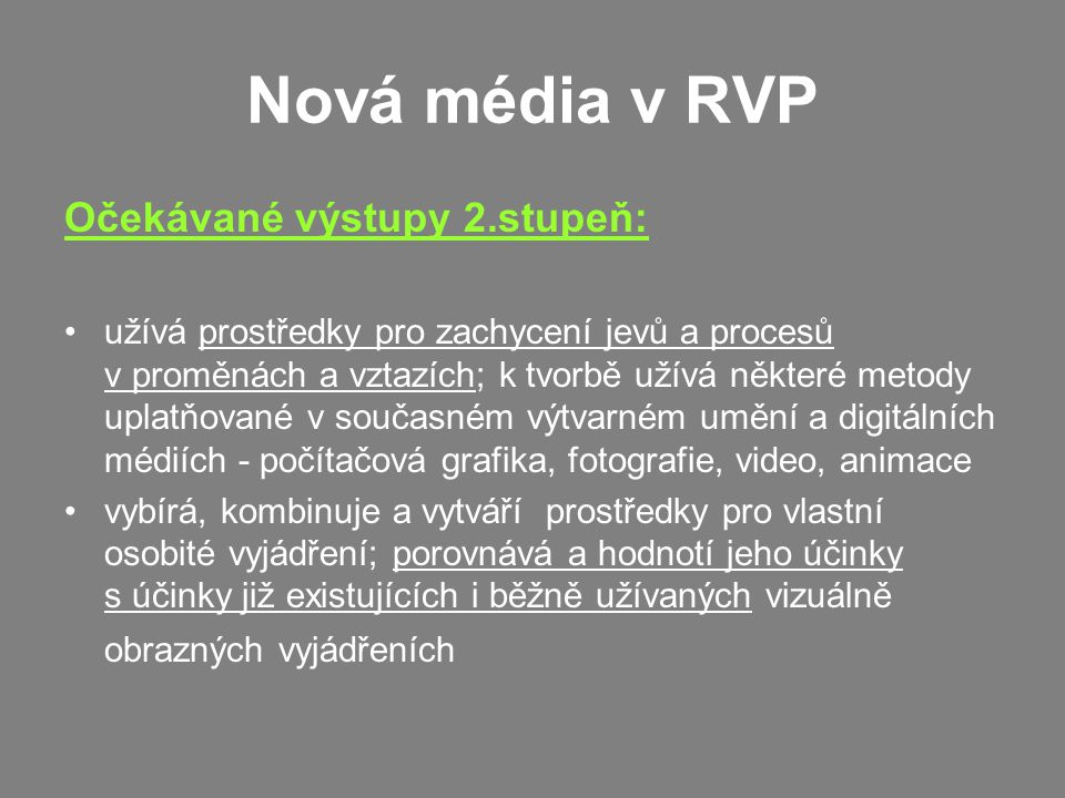Nová média v RVP Očekávané výstupy 2.stupeň:
