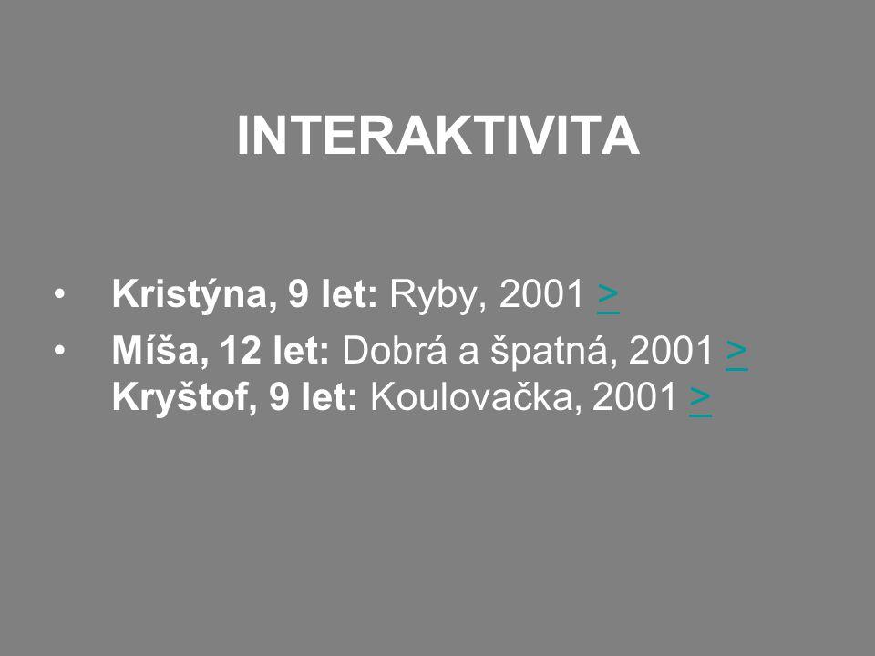 INTERAKTIVITA Kristýna, 9 let: Ryby, 2001 >