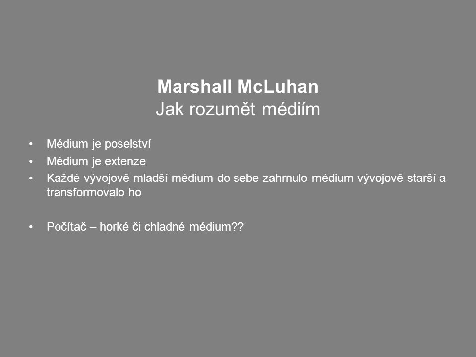Marshall McLuhan Jak rozumět médiím