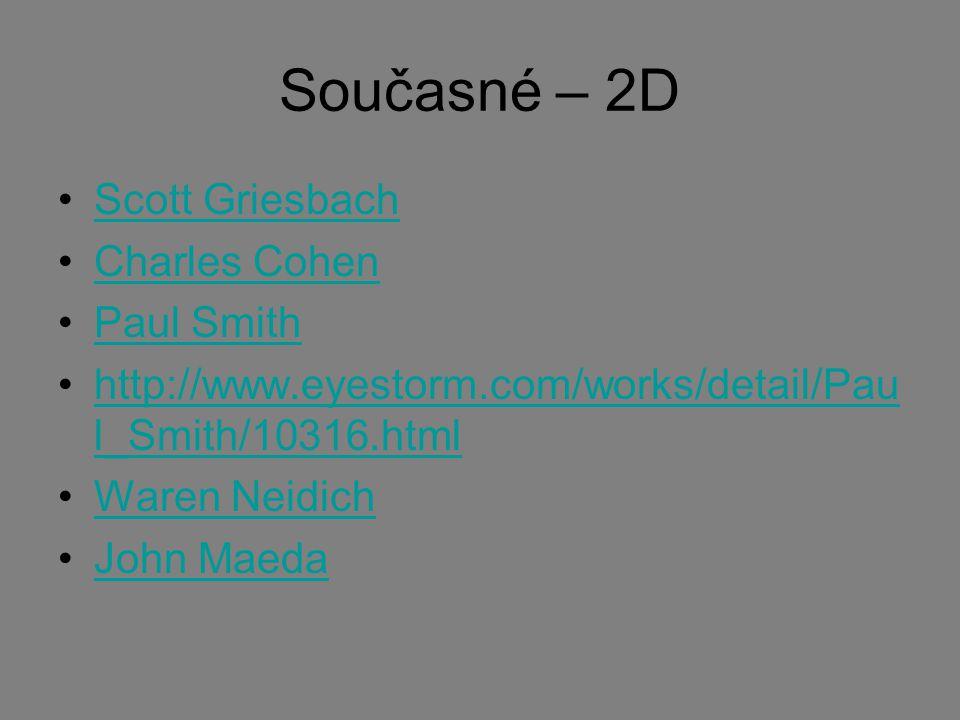 Současné – 2D Scott Griesbach Charles Cohen Paul Smith