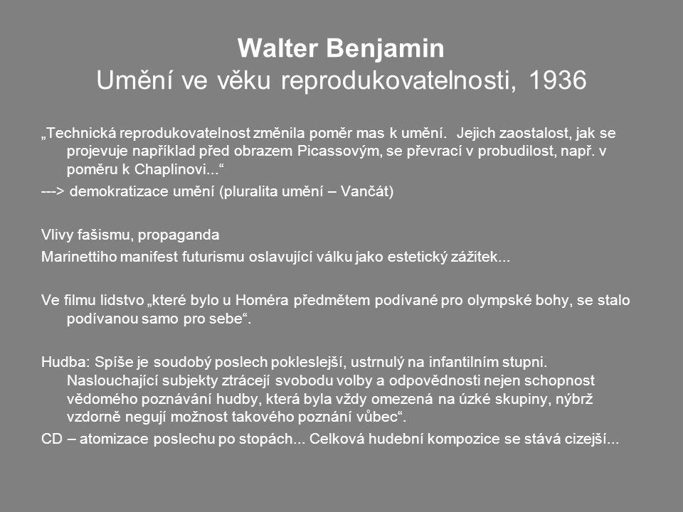 Walter Benjamin Umění ve věku reprodukovatelnosti, 1936