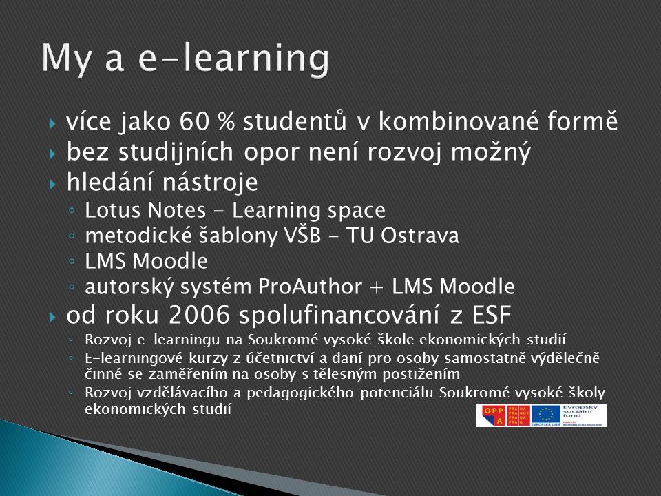 My a e-learning více jako 60 % studentů v kombinované formě