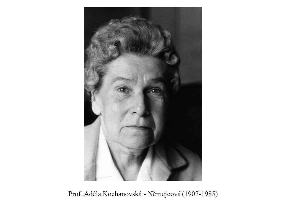 Prof. Adéla Kochanovská - Němejcová (1907-1985)