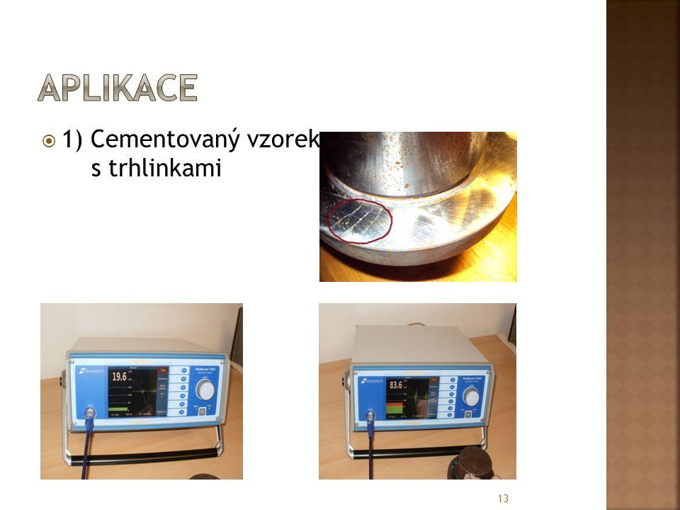 aplikace 1) Cementovaný vzorek s trhlinkami