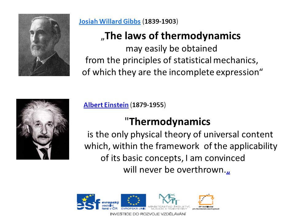 "Thermodynamics ""The laws of thermodynamics may easily be obtained"