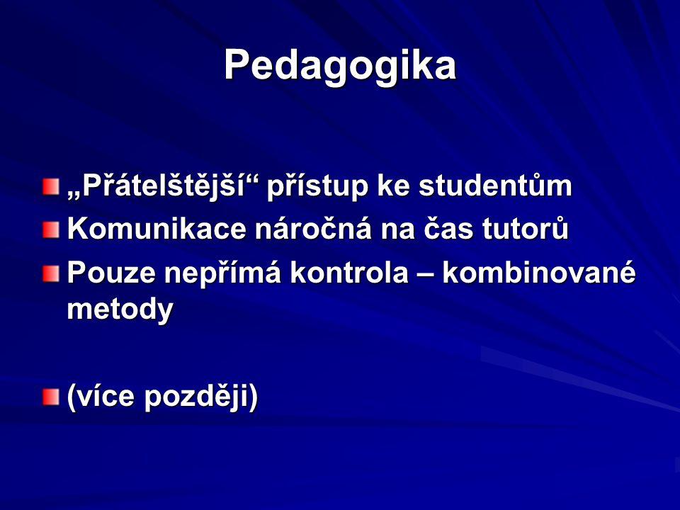 """Pedagogika """"Přátelštější přístup ke studentům"""