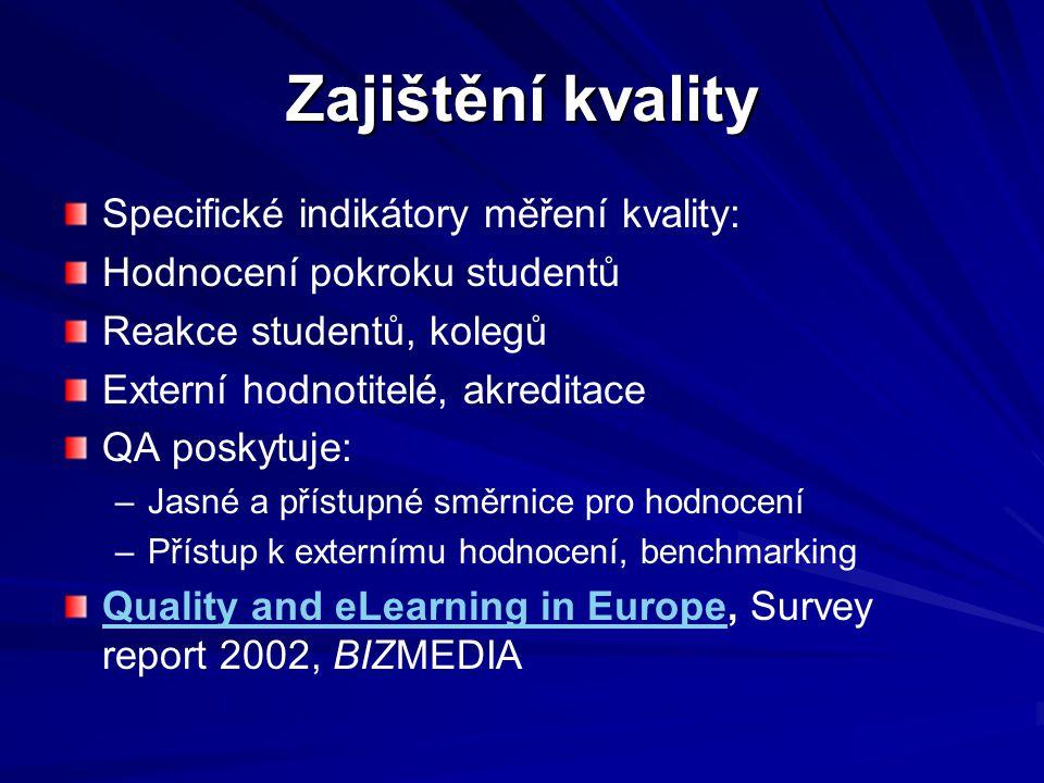 Zajištění kvality Specifické indikátory měření kvality: