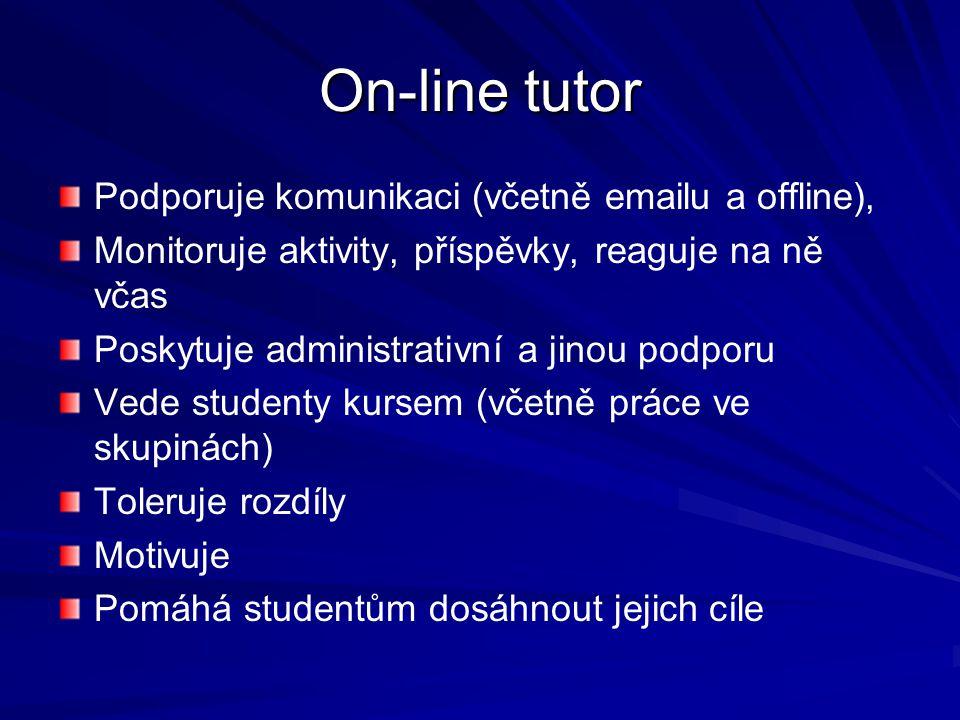 On-line tutor Podporuje komunikaci (včetně emailu a offline),