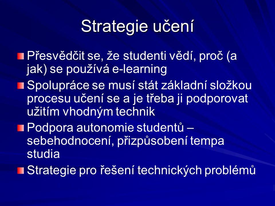 Strategie učení Přesvědčit se, že studenti vědí, proč (a jak) se používá e-learning.