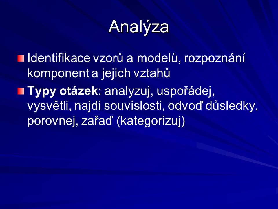 Analýza Identifikace vzorů a modelů, rozpoznání komponent a jejich vztahů.