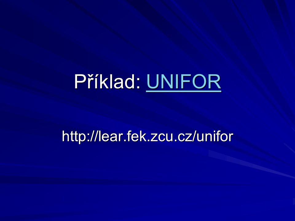 Příklad: UNIFOR http://lear.fek.zcu.cz/unifor
