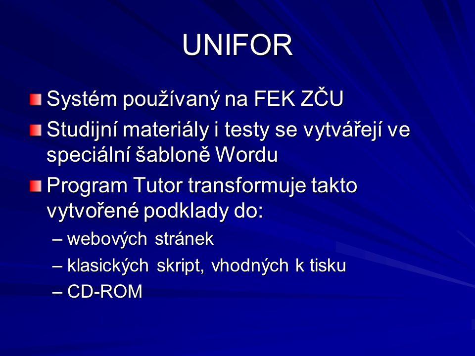 UNIFOR Systém používaný na FEK ZČU