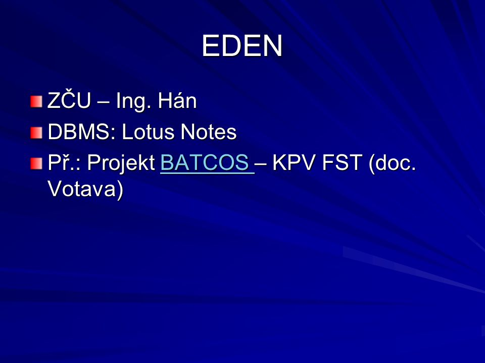 EDEN ZČU – Ing. Hán DBMS: Lotus Notes