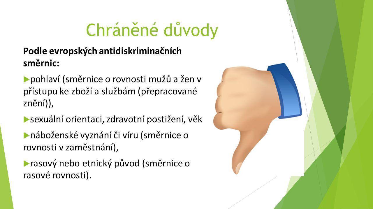 Chráněné důvody Podle evropských antidiskriminačních směrnic: