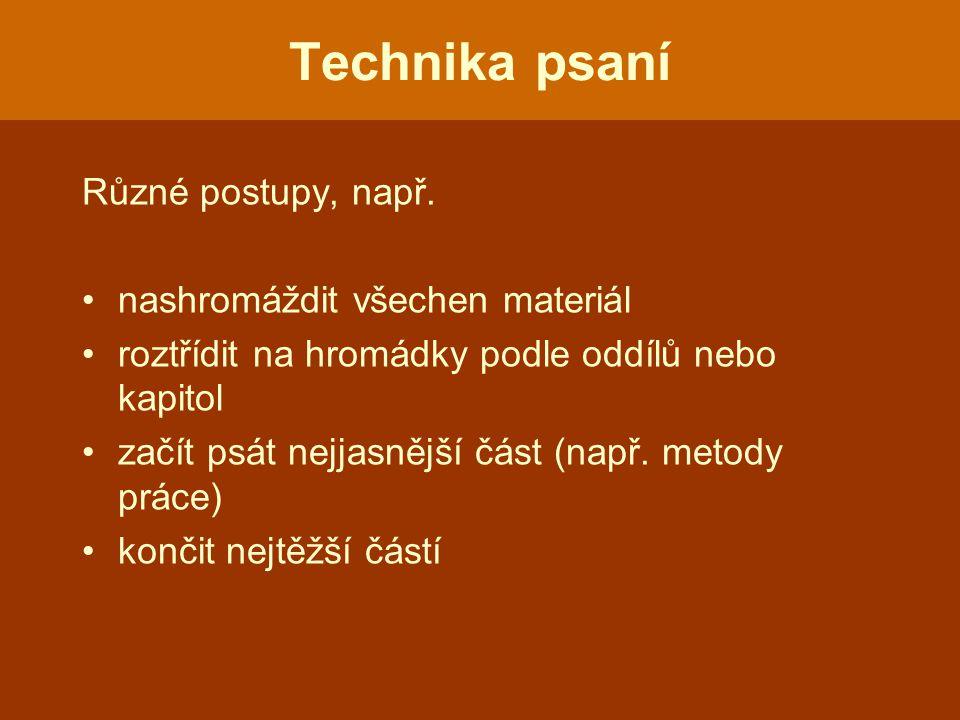 Technika psaní Různé postupy, např. nashromáždit všechen materiál