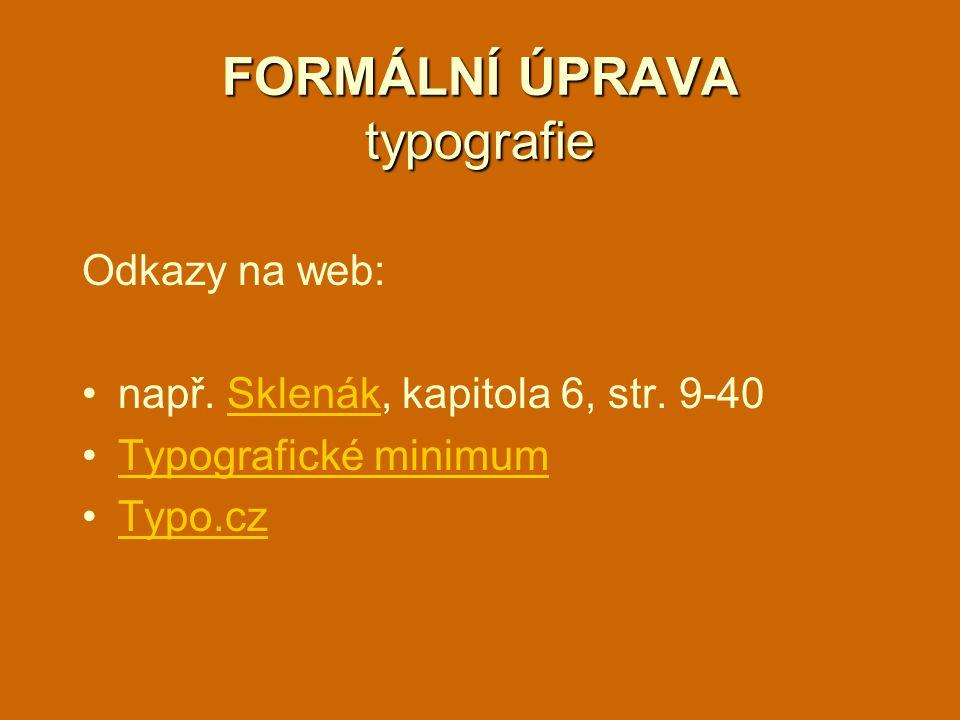 FORMÁLNÍ ÚPRAVA typografie