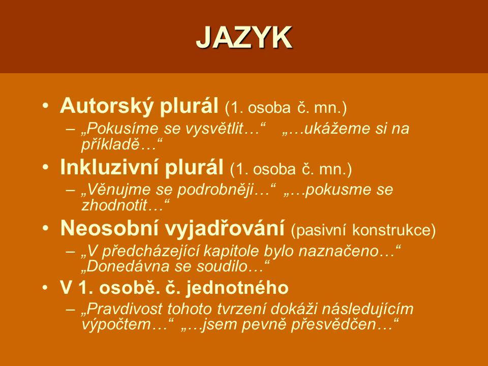 JAZYK Autorský plurál (1. osoba č. mn.)