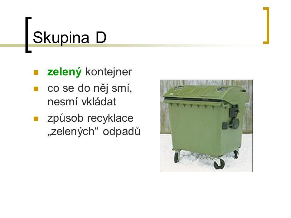 Skupina D zelený kontejner co se do něj smí, nesmí vkládat