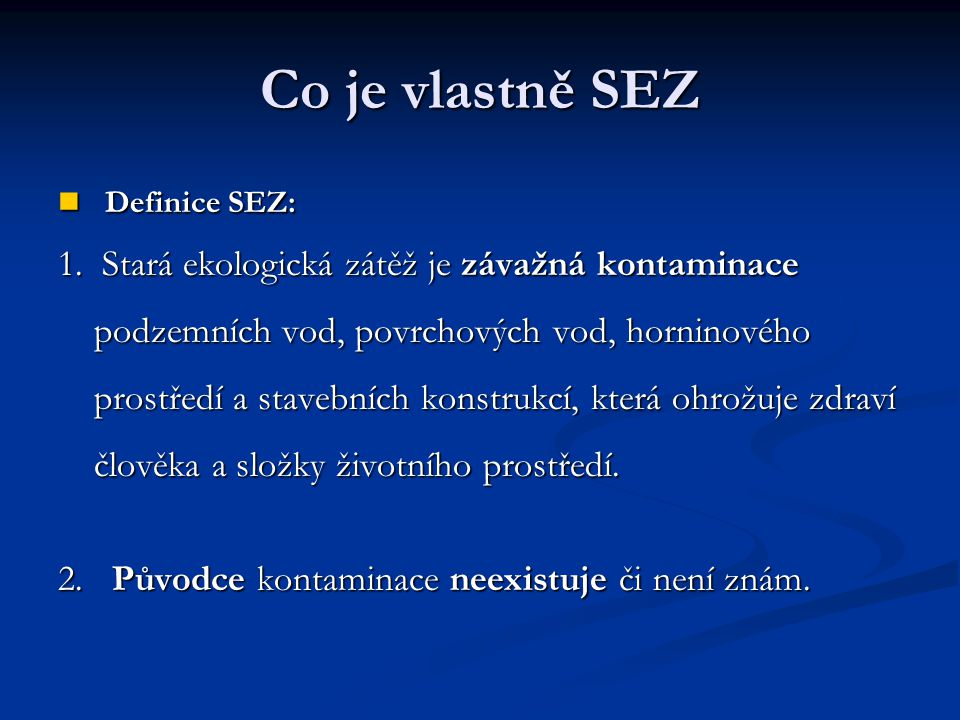 Co je vlastně SEZ Definice SEZ: