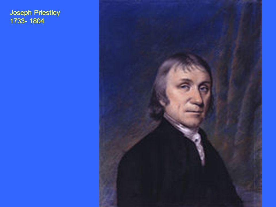 Joseph Priestley 1733- 1804