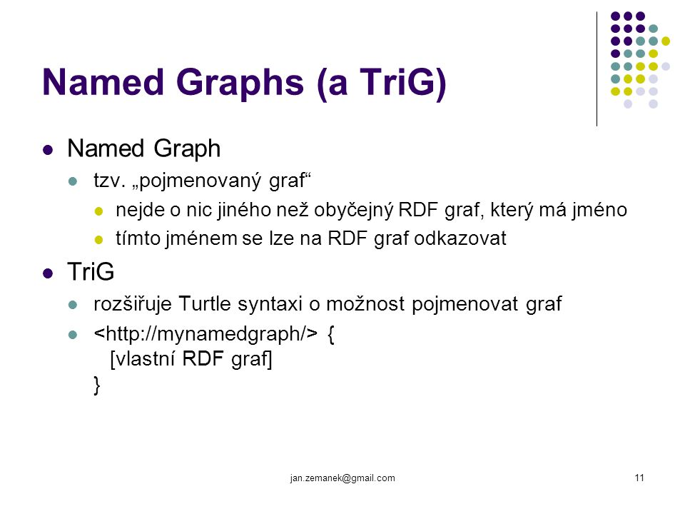 "Named Graphs (a TriG) Named Graph TriG tzv. ""pojmenovaný graf"